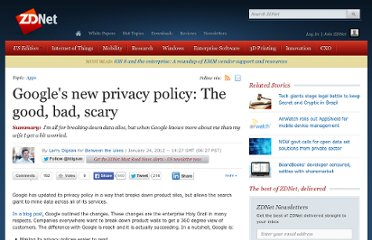 http://www.zdnet.com/blog/btl/googles-new-privacy-policy-the-good-bad-scary/67893