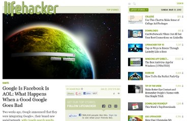 http://lifehacker.com/5878900/google-is-facebook-is-aol-what-happens-when-a-good-google-goes-bad