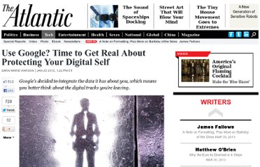 http://www.theatlantic.com/technology/archive/2012/01/use-google-time-to-get-real-about-protecting-your-digital-self/251981/