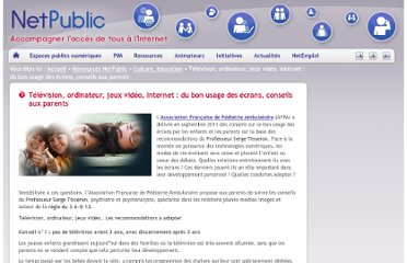 http://www.netpublic.fr/2012/01/television-ordinateur-jeux-video-internet-conseils-parents/