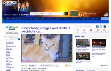 http://www.kvue.com/home/related/Pastor-facing-charges-over-death-of-neighbors-cat-137965633.html