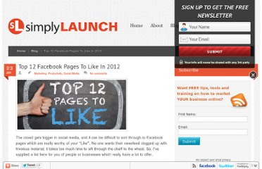 http://simplylaunch.com/2012/top-12-facebook-pages-to-like-in-2012/