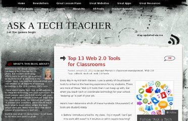 http://askatechteacher.wordpress.com/2012/01/25/top-13-web-2-0-tools-for-classrooms/
