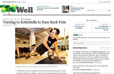 http://well.blogs.nytimes.com/2012/01/26/turning-to-kettlebells-to-ease-back-pain/