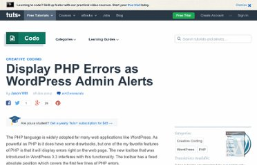 http://wp.tutsplus.com/tutorials/display-php-errors-as-wordpress-admin-alerts/