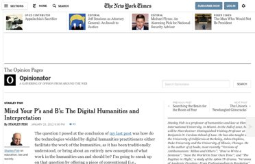 http://opinionator.blogs.nytimes.com/2012/01/23/mind-your-ps-and-bs-the-digital-humanities-and-interpretation/