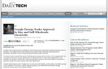 http://www.dailytech.com/Google+Energy+Seeks+Approval+to+Buy+and+Sell+Wholesale+Electricity/article17323.htm