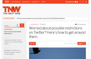 http://thenextweb.com/twitter/2012/01/27/worried-about-possible-restrictions-on-twitter-heres-how-to-get-around-them/