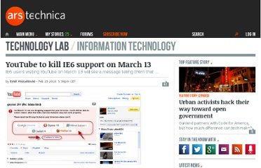 http://arstechnica.com/microsoft/news/2010/02/youtube-to-kill-ie6-support-on-march-13.ars