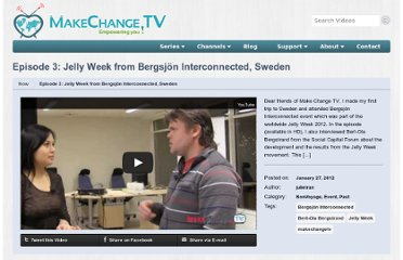 http://www.makechange.tv/videos/episode-3-jelly-week-from-bergsjon-interconnected-sweden