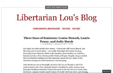 http://lefteyerighteye.wordpress.com/2012/01/26/three-faces-of-feminism-louise-mensch-laurie-penny-and-jodie-marsh/