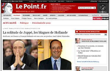 http://www.lepoint.fr/politique/election-presidentielle-2012/apres-des-paroles-et-des-actes-la-solitude-de-juppe-les-blagues-de-hollande-27-01-2012-1424271_324.php