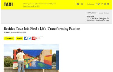 http://designtaxi.com/article/101751/Besides-Your-Job-Find-a-Life-Transforming-Passion/