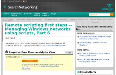 http://searchnetworking.techtarget.com/tip/Remote-scripting-first-steps-Managing-Windows-networks-using-scripts-Part-6