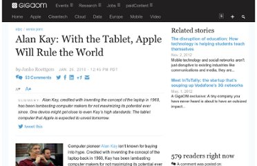 http://gigaom.com/2010/01/26/alan-kay-with-the-tablet-apple-will-rule-the-world/