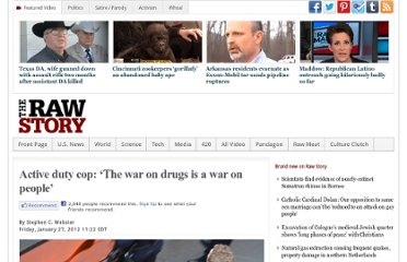 http://www.rawstory.com/rs/2012/01/27/active-duty-cop-the-war-on-drugs-is-a-war-on-people/