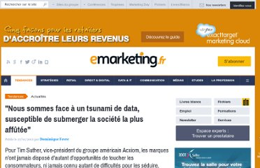 http://www.e-marketing.fr/Breves/Nous-sommes-face-a-un-tsunami-de-data-susceptible-de-submerger-la-societe-la-plus-affutee-43943.htm