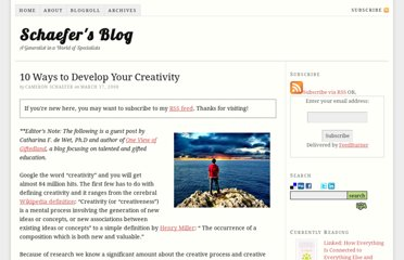 http://www.schaefersblog.com/10-ways-to-develop-your-creativity/