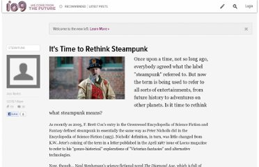 http://io9.com/5879231/its-time-to-rethink-steampunk