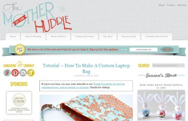http://www.themotherhuddle.com/tutorial-how-to-make-a-custom-laptop-bag/