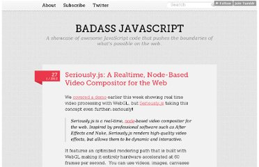http://badassjs.com/post/16583192105/seriously-js-a-realtime-node-based-video-compositor