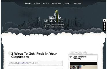 http://www.k12mobilelearning.com/2010/11/3-ways-to-get-ipads-in-your-classroom/