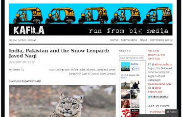 http://kafila.org/2012/01/28/india-pakistan-and-the-snow-leopard-javed-naqi/