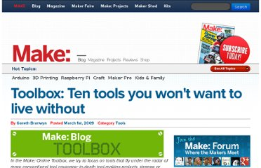 http://blog.makezine.com/2009/03/01/toolbox-ten-tools-you-wont-want-to/