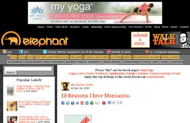 http://www.elephantjournal.com/2012/01/10-reasons-i-love-monsanto/