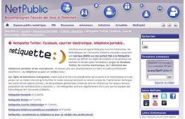 http://www.netpublic.fr/2012/01/netiquette-twitter-facebook-courrier-electronique-telephone-portable/