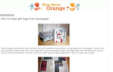 http://howaboutorange.blogspot.com/2010/07/how-to-make-gift-bags-from-newspaper.html?m=1