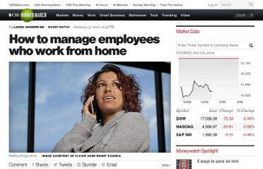 http://www.cbsnews.com/8301-505125_162-57357820/how-to-manage-employees-who-work-from-home/