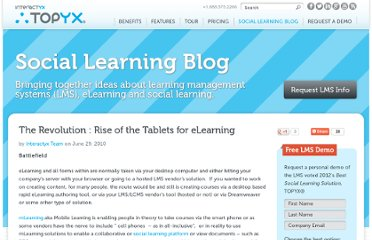 http://interactyx.com/social-learning-blog/the-revolution-rise-of-the-tablets-for-elearning/