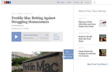 http://www.npr.org/2012/01/30/145995636/freddie-mac-betting-against-struggling-homeowners