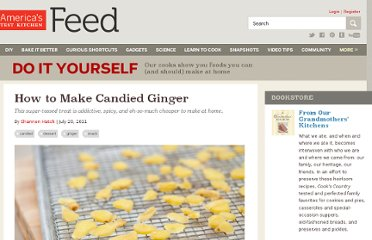 http://www.americastestkitchenfeed.com/do-it-yourself/2011/07/how-to-make-candied-ginger/