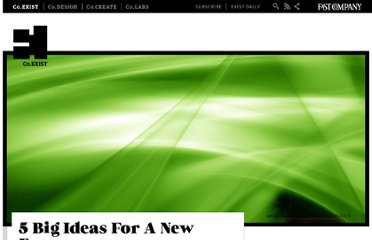 http://www.fastcoexist.com/1679221/5-big-ideas-for-a-new-economy