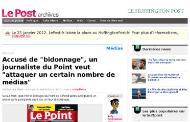 http://archives-lepost.huffingtonpost.fr/article/2010/10/04/2249274_accuse-de-bidonnage-un-journaliste-du-point-veut-attaquer-un-certain-nombre-de-medias.html
