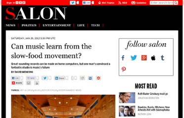 http://www.salon.com/2012/01/28/can_music_learn_from_the_slow_food_movement/