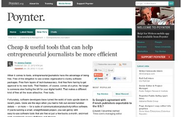http://www.poynter.org/how-tos/leadership-management/entrepreneurial/161089/cheap-useful-tools-that-can-help-entrepreneurial-journalists-be-more-efficient/