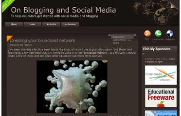 http://bloggingandsocialmedia.blogspot.com/2009/09/creating-your-broadcast-network.html