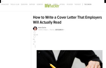 http://lifehacker.com/5880545/how-to-write-a-cover-letter-that-employers-will-actually-read