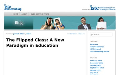 http://www.iste.org/connect/iste-connects/blog-detail/11-06-29/The_Flipped_Class_A_New_Paradigm_in_Education.aspx