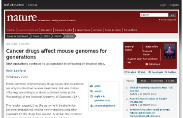 http://www.nature.com/news/cancer-drugs-affect-mouse-genomes-for-generations-1.9930