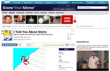http://knowyourmeme.com/memes/i-told-you-about-stairs