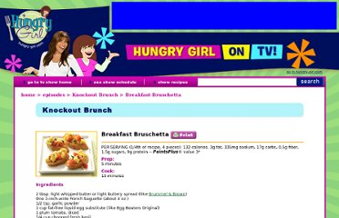 http://www.hungry-girl.com/show/knockout-brunch-breakfast-bruschetta-recipe