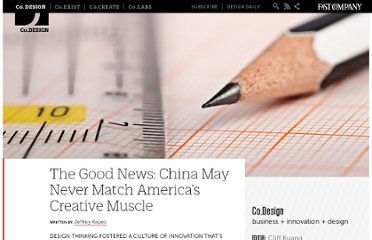 http://www.fastcodesign.com/1668909/the-good-news-china-may-never-match-americas-creative-muscle