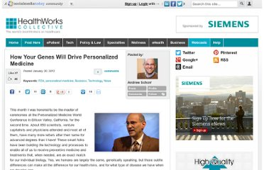 http://healthworkscollective.com/andrew-schorr/28426/how-your-genes-will-drive-personalized-medicine