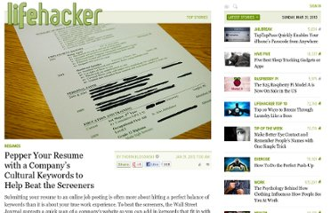 http://lifehacker.com/5880842/pepper-your-resume-with-a-companys-cultural-keywords-to-help-beat-the-screeners