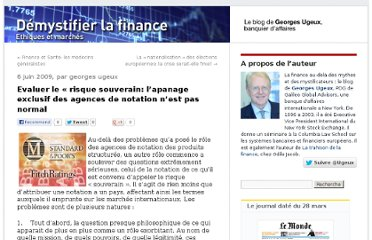 http://finance.blog.lemonde.fr/2009/06/06/evaluer-le-risque-souverain-lapanage-exclusif-des-agences-de-notation-nest-pas-normal/