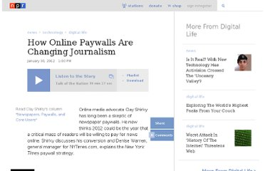 http://www.npr.org/2012/01/30/146093302/how-online-paywalls-are-changing-journalism